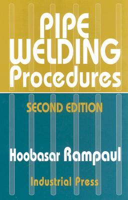 Pipe Welding Procedures  by  Hoobasar Rampaul