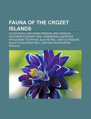 Fauna of the Crozet Islands: Killer Whale, Macaroni Penguin, King Penguin, Southern Elephant Seal, Wandering Albatross, Patagonian Toothfish  by  Source Wikipedia