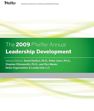 The 2009 Pfeiffer Annual: Leadership Development David L. Dotlich