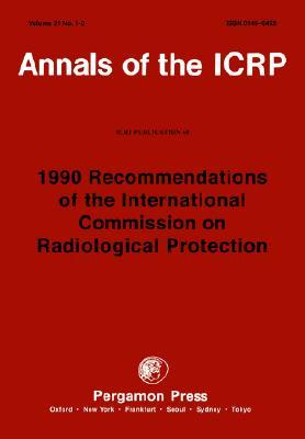 Icrp Publication 60: 1990 Recommendations of the International Commission on Radiological Protection ICRP Publishing
