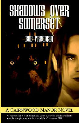 Shadows over Somerset by Bob Freeman