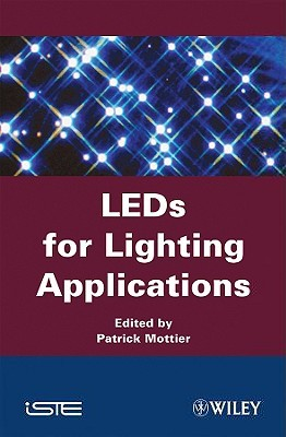 LEDs for Lighting Applications  by  Patrick Mottier