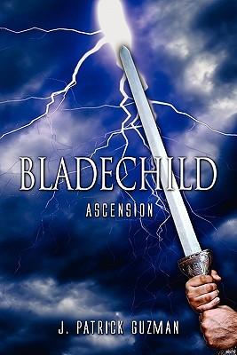 Bladechild: Ascension J. Patrick Guzman