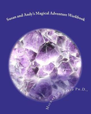 Susan and Andys Magical Adventure Workbook  by  Michael R. Basso