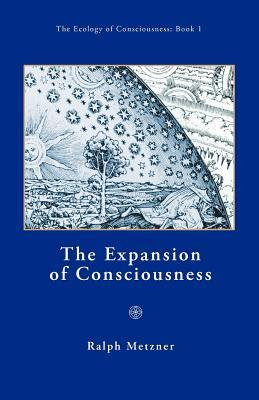 The Expansion of Consciousness  by  Ralph Metzner