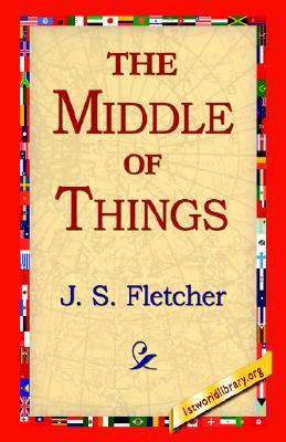 Read the middle of things epub 1421811499 by js fletcher enjoy the middle of things fandeluxe Epub