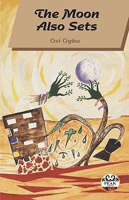 The Moon Also Sets (Vitabu Vya Sayari Series, 10)  by  Osi Ogbu