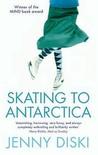 Skating To Antarctica