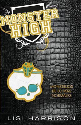 Monstruos de lo más normales - Lisi Harrison