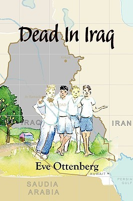 Dead in Iraq  by  Eve Ottenberg