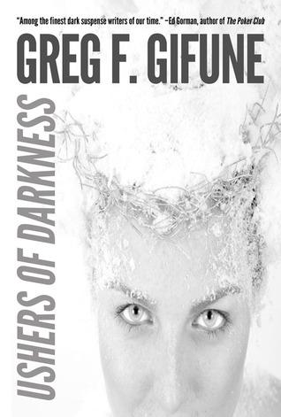 Ushers of Darkness Greg F. Gifune