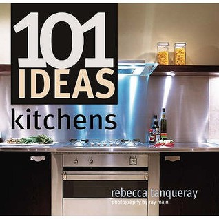 101 Ideas Kitchens  by  Rebecca Tanqueray