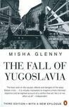 The Fall of Yugoslavia