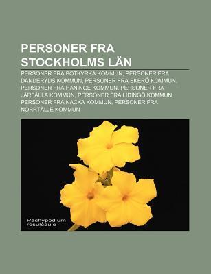 Personer Fra Stockholms L N: Personer Fra Botkyrka Kommun, Personer Fra Danderyds Kommun, Personer Fra Eker Kommun Source Wikipedia