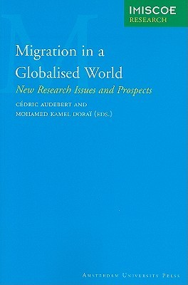 Migration in a Globalised World: New Research Issues and Prospects Cedric Audebert