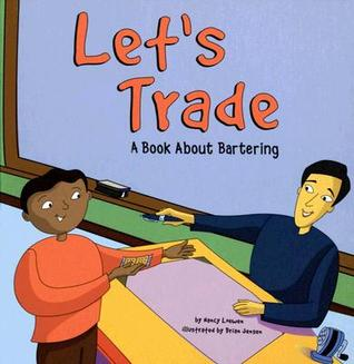 Lets Trade: A Book about Bartering  by  Nancy Loewen
