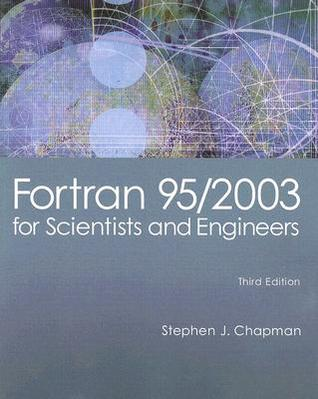 Fortran 95/2003 for Scientists and Engineers Stephen J. Chapman