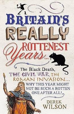 Britains Rottenest Years  by  Derek Wilson