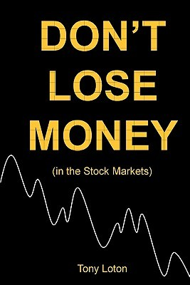 Dont Lose Money [in the Stock Markets] Tony Loton