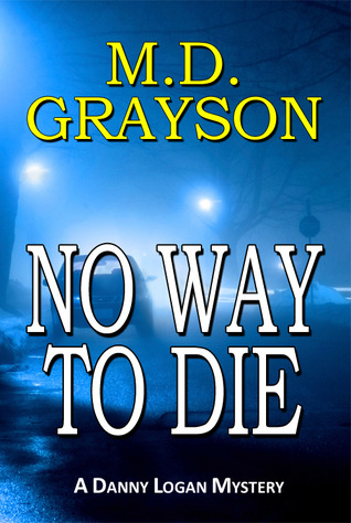 No Way to Die (Danny Logan Mystery, #2)