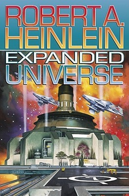 Expanded Universe (Volumes 1 & 2) - Robert A. Heinlein