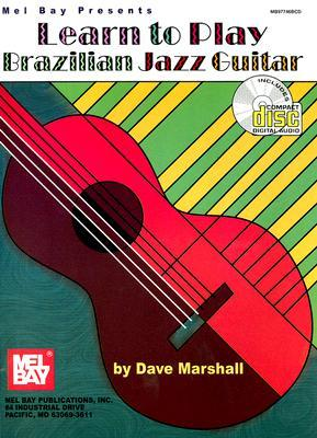 Learn to Play Brazilian Jazz Guitar [With CD] Dave Marshall