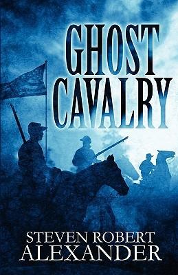Ghost Cavalry  by  Steven Robert Alexander