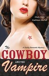The Cowboy and the Vampire (The Cowboy and the Vampire, #1)