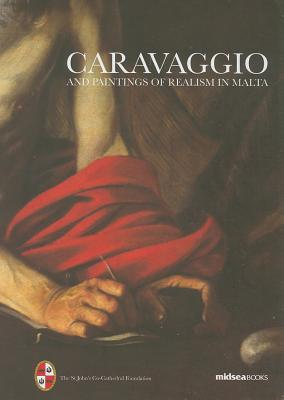 Caravaggio and Paintings of Realism in Malta  by  Cynthia De Giorgio