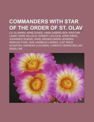 Commanders with Star of the Order of St. Olav: LIV Ullmann, Arne Sunde, Hans Gabrielsen, Kristian Laake, K Re Willoch, Robert Laycock  by  Source Wikipedia