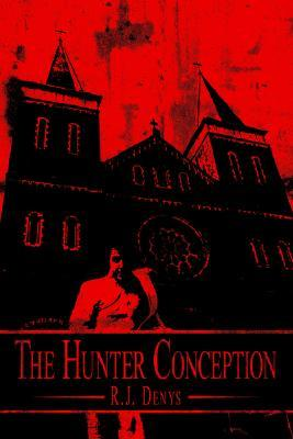 The Hunter Conception R. J. Denys