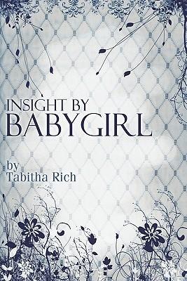Insight Babygirl by Tabitha Rich