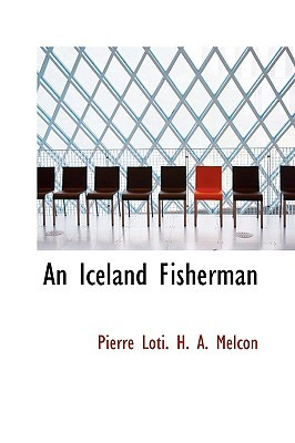 An Iceland Fisherman by Pierre Loti. H.A. Melcon