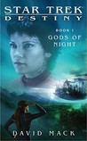 Gods of Night (Star Trek: Destiny #1)