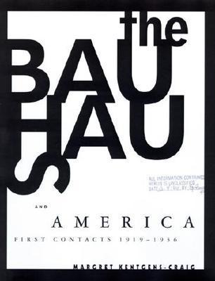 Bauhaus and America  by  Margret Kentgens-Craig