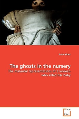 The Ghosts in the Nursery  by  Ansie Gous