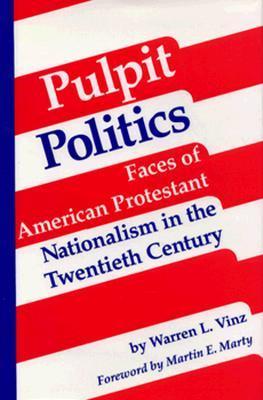 Pulpit Politics  by  Warren L. Vinz