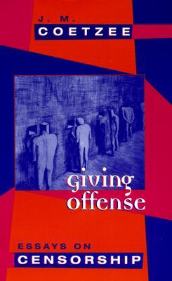 Giving Offense by J.M. Coetzee