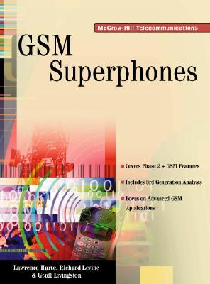 GSM SuperPhones: Technologies and Services Lawrence Harte