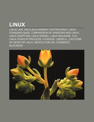 Linux: Linus Law, Gnu-Linux Naming Controversy, Linux Standard Base, Comparison of Windows and Linux, Linux Adoption, Linux  by  Source Wikipedia