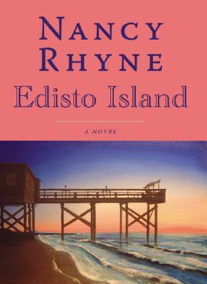 Edisto Island:: A Novel Nancy Rhyne