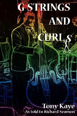 G-Strings and Curls  by  Tony Kaye