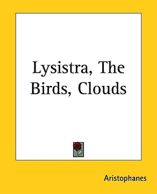 Lysistrata/The Birds/Clouds  by  Aristophanes