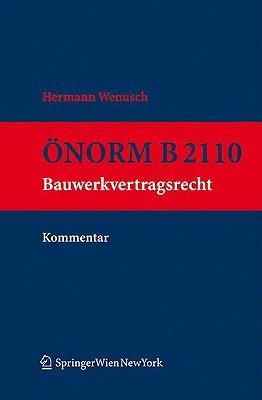Norm B 2110. Kommentar: Bauwerkvertragsrecht Hermann Wenusch