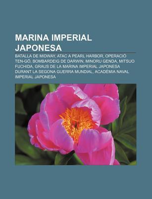 Marina Imperial Japonesa: Batalla de Midway, Atac a Pearl Harbor, Operaci Ten-G , Bombardeig de Darwin, Minoru Genda, Mitsuo Fuchida Source Wikipedia