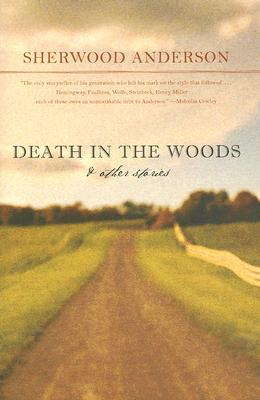 "analysis on sherwood andersons a death Essays and criticism on sherwood anderson's death in the woods - death in the   themes in ""death in the woods"": the tale of a woman's life and death and the."