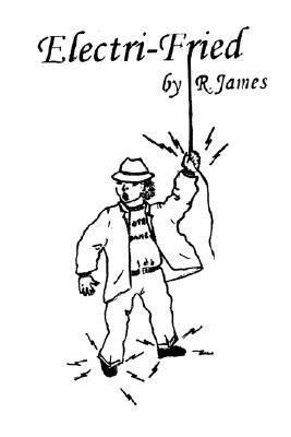 Electri-Fried R.  James