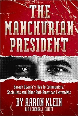 The Manchurian President: Barack Obama's Ties to Communists, Socialists and Other Anti-American Extremists (2010)