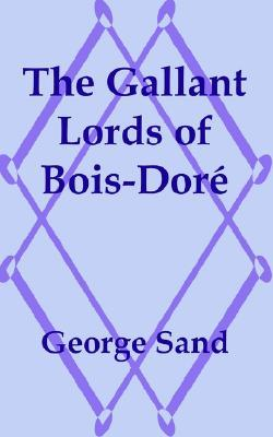 The Gallant Lords of Bois-Dor George Sand