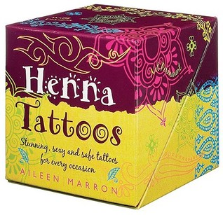 Henna Tattoos: Stunning, Sexy and Safe Tattoos for Every Occasion Aileen Marron
